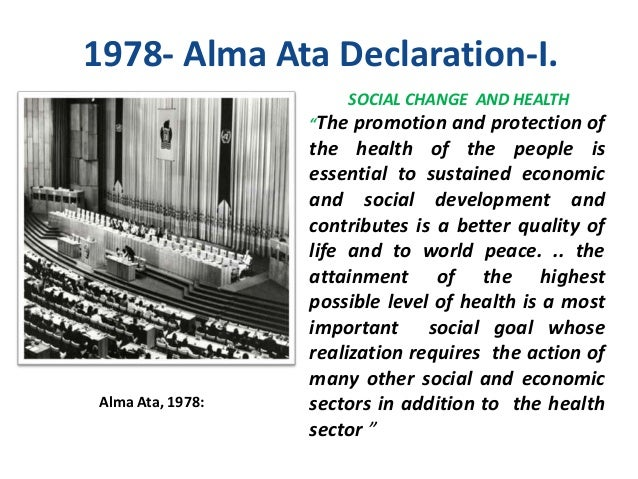 alma ata declaration 1978 In september 1978, the international conference on primary health care was  held in alma-ata, ussr (now almaty, kazakhstan) the declaration of alma-ata, .