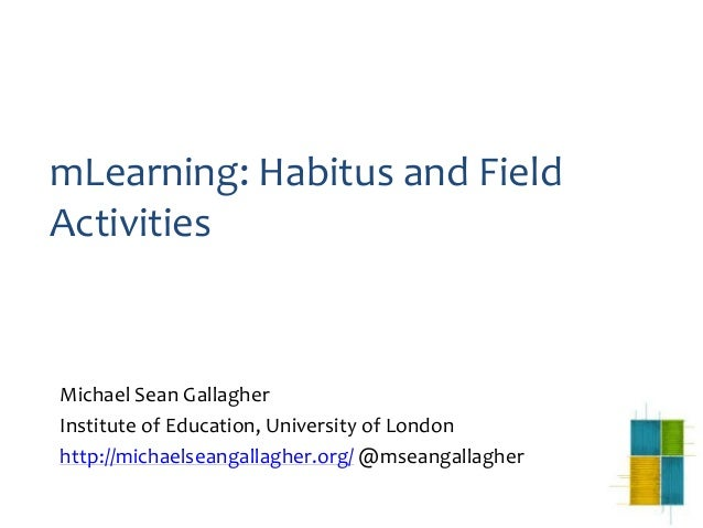mLearning : Habitus and Field Activities