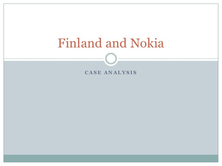 Finland and Nokia    CASE ANALYSIS