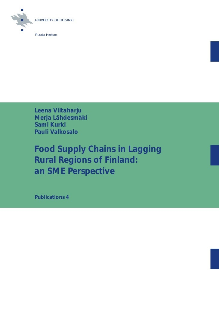 Ruralia InstituteLeena ViitaharjuMerja LähdesmäkiSami KurkiPauli ValkosaloFood Supply Chains in LaggingRural Regions of Fi...