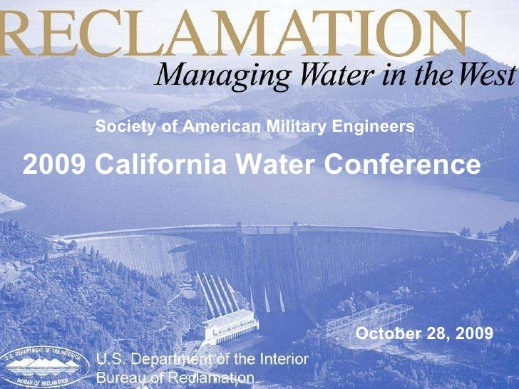 2009 California Water Conference October 28, 2009 Society of American Military Engineers