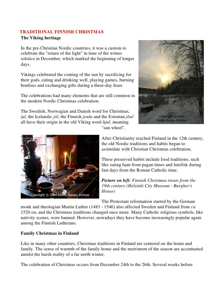 """TRADITIONAL FINNISH CHRISTMASThe Viking heritageIn the pre-Christian Nordic countries, it was a custom tocelebrate the """"re..."""