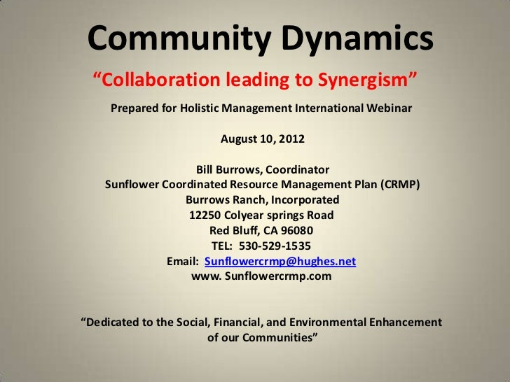 "Community Dynamics  ""Collaboration leading to Synergism""     Prepared for Holistic Management International Webinar       ..."