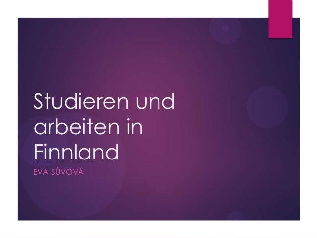 Studieren undarbeiten inFinnlandEVA SŮVOVÁ