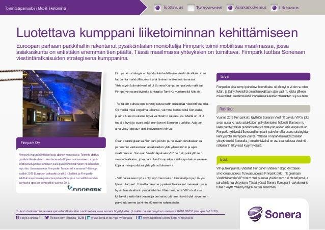 Luotettava kumppani liiketoiminnan kehittämiseen Euroopan parhaan parkkihallin rakentanut pysäköintialan moniottelija Finn...