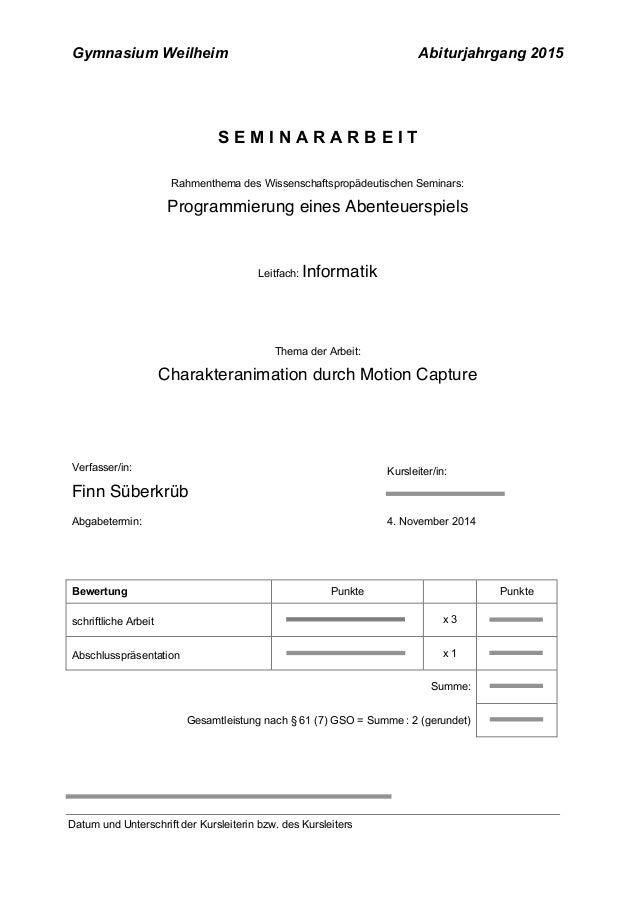 Gymnasium Weilheim Abiturjahrgang 2015 S E M I N A R A R B E I T Rahmenthema des Wissenschaftspropädeutischen Seminars: Pr...