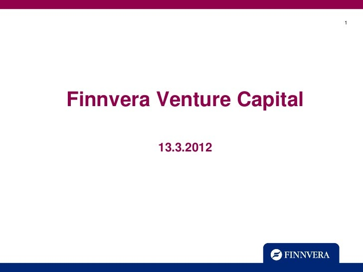 1Finnvera Venture Capital         13.3.2012