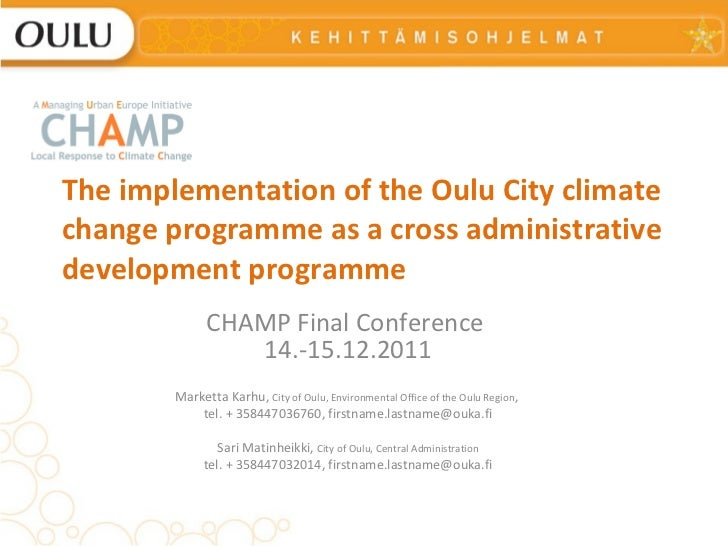 The implementation of the Oulu City climate change programme as a cross administrative development programme CHAMP Final C...