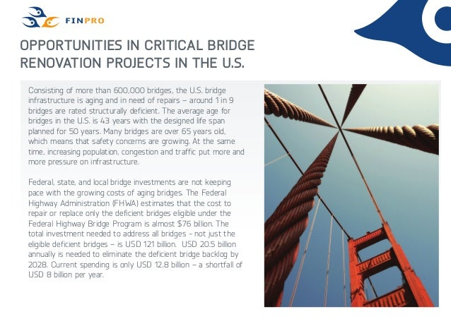 Opportunities in Critical Bridge Renovation Projects in the U.S. Consisting of more than 600,000 bridges, the U.S. bridge ...