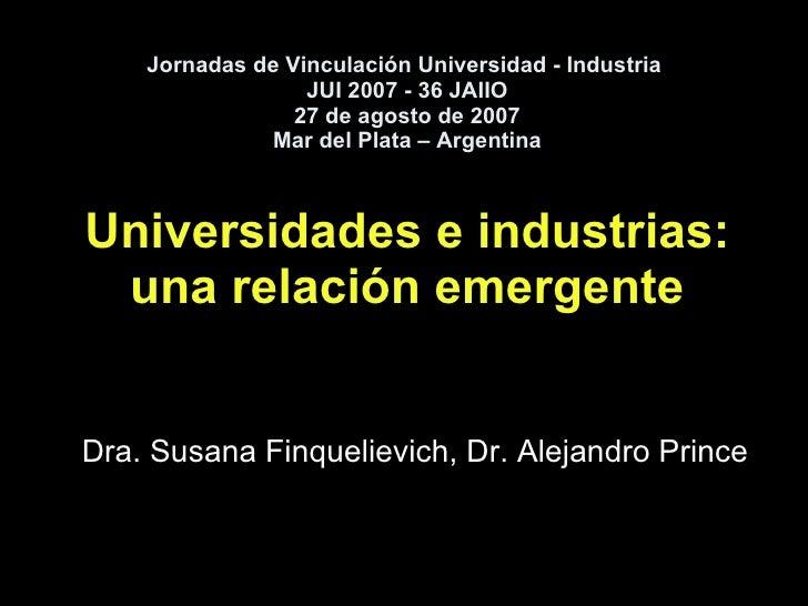 Jornadas de Vinculación Universidad - Industria  JUI 2007 - 36 JAIIO 27 de agosto de 2007 Mar del Plata – Argentina Univer...
