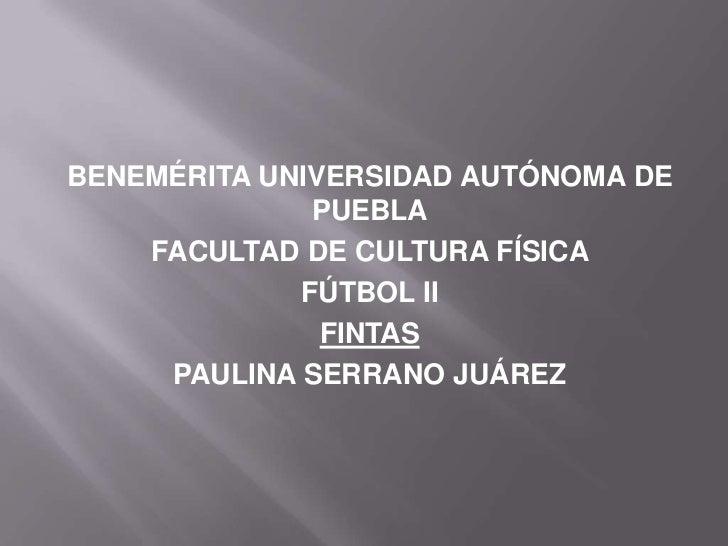 BENEMÉRITA UNIVERSIDAD AUTÓNOMA DE              PUEBLA    FACULTAD DE CULTURA FÍSICA             FÚTBOL II               F...
