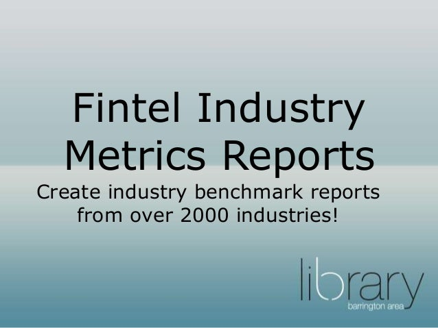 Create industry benchmark reports from over 2000 industries! Fintel Industry Metrics Reports