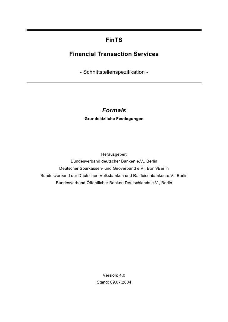 FinTS              Financial Transaction Services                   - Schnittstellenspezifikation -                       ...