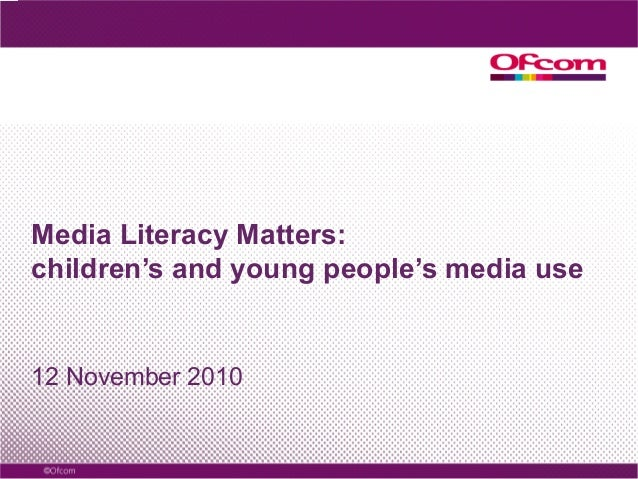 Media Literacy Matters: children's and young people's media use 12 November 2010