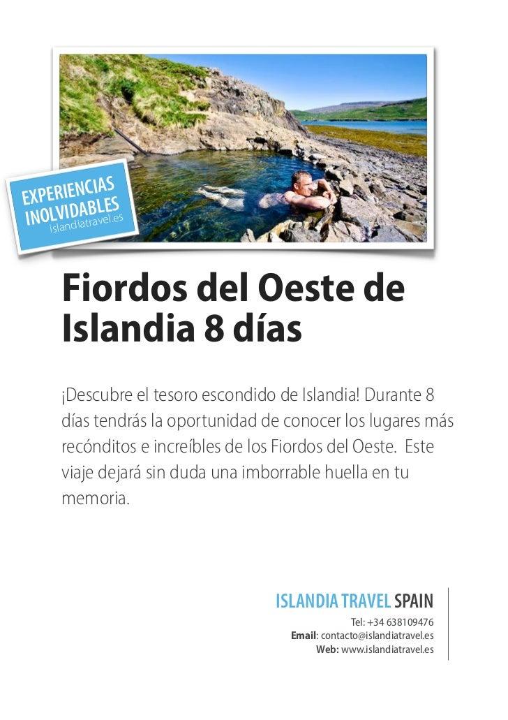 SEXP ERIENCIA S    LlaI d ABLEINOisVnDiatravel.es       Fiordos del Oeste de       Islandia 8 días       ¡Descubre el teso...