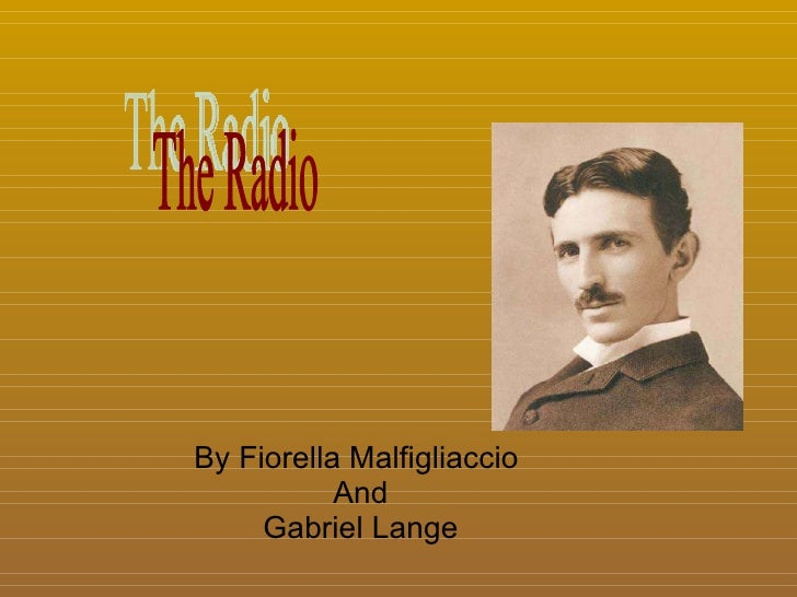 By Fiorella Malfigliaccio  And Gabriel Lange The Radio