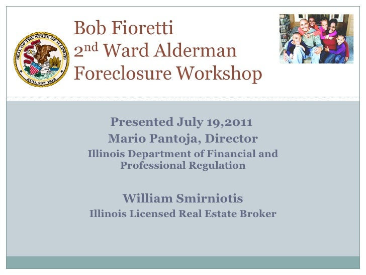 Presented July 19,2011  Mario Pantoja, Director Illinois Department of Financial and Professional Regulation William Smirn...