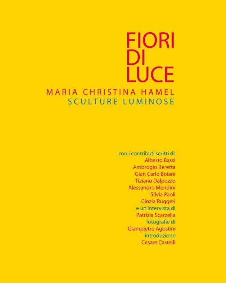 MARIA CHRISTINA HAMELSCULTURE DI CERAMICA E NEON            foto di       Giampietro Agostini    La collezione Fiori di Lu...