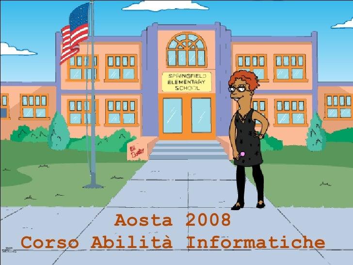 Aosta 2008 Corso Abilità Informatiche