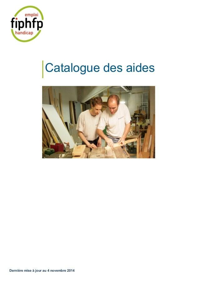 Catalogue des aides  Dernière mise à jour au 4 novembre 2014