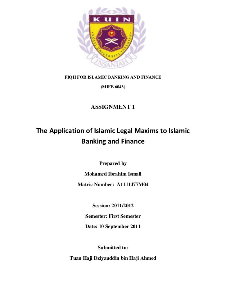 FIQH FOR ISLAMIC BANKING AND FINANCE                      (MIFB 6043)                  ASSIGNMENT 1The Application of Isla...