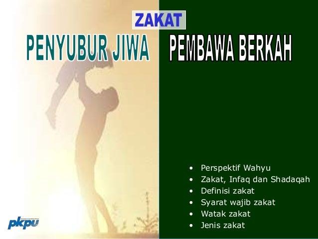 • Perspektif Wahyu • Zakat, Infaq dan Shadaqah • Definisi zakat • Syarat wajib zakat • Watak zakat • Jenis zakat