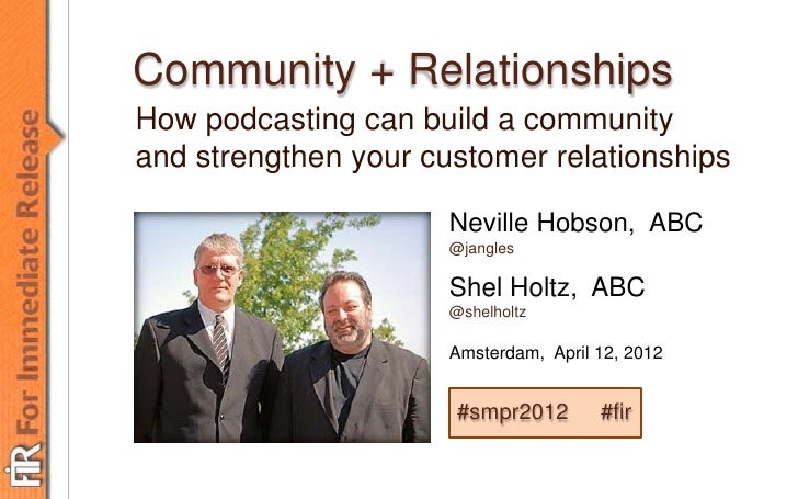 Community + RelationshipsHow podcasting can build a communityand strengthen your customer relationships                   ...