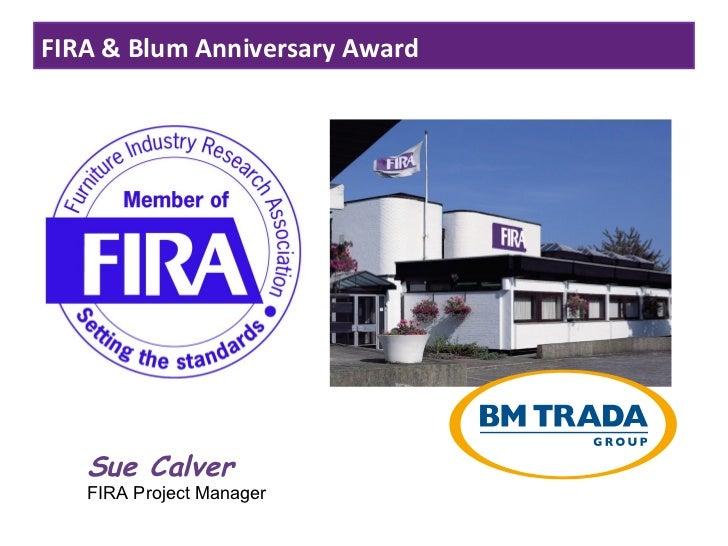 FIRA & Blum Anniversary Award   Sue Calver   FIRA Project Manager