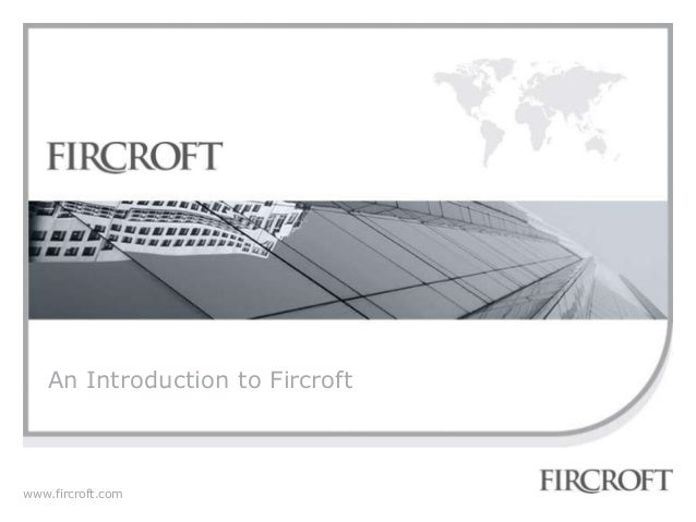 www.fircroft.com An Introduction to Fircroft