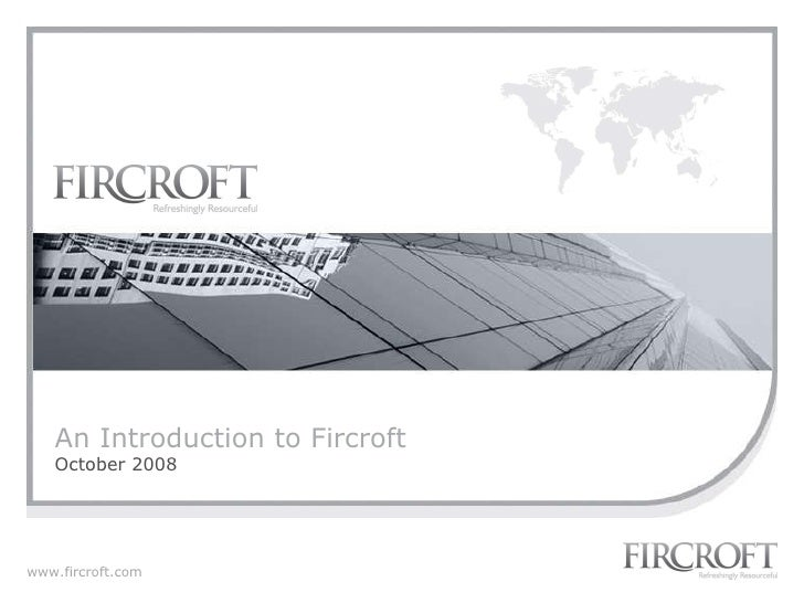 An Introduction to Fircroft October 2008
