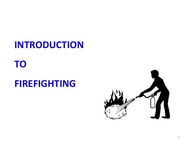 INTRODUCTIONTOFIREFIGHTING               1