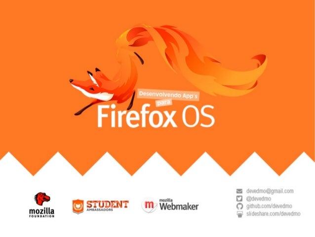Firefox OS - Desenvolvendo Aplicativos para Firefox OS