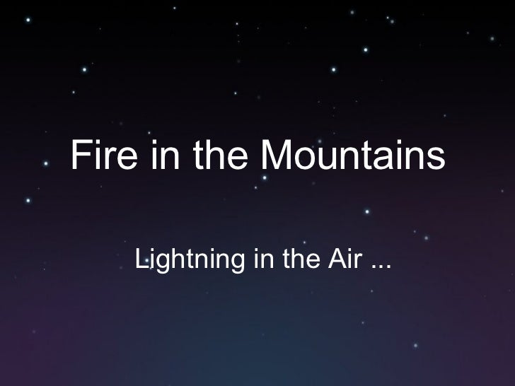Fire in the Mountains Lightning in the Air ...