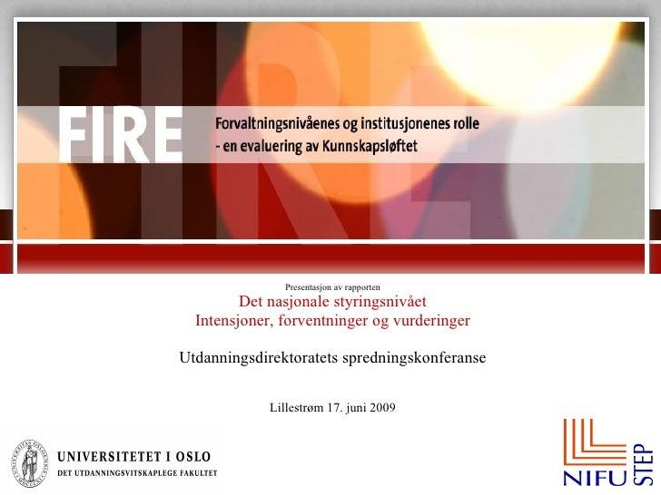 Presentasjon av rapporten Det nasjonale styringsnivået Intensjoner, forventninger og vurderinger Utdanningsdirektoratets s...