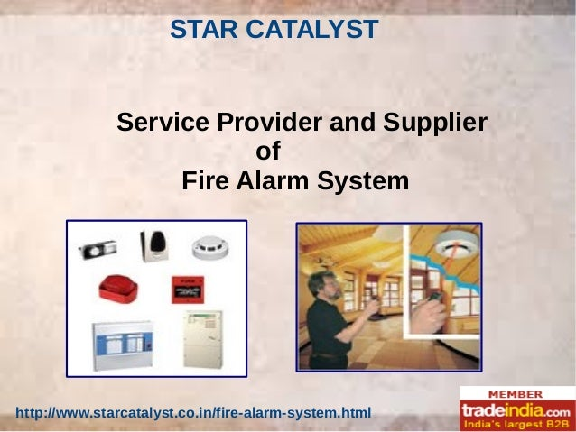 STAR CATALYST http://www.starcatalyst.co.in/fire-alarm-system.html Service Provider and Supplier of Fire Alarm System