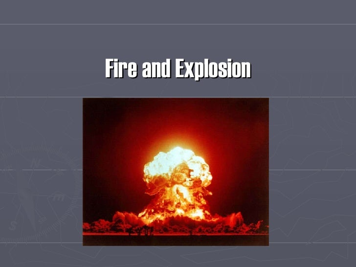 Fire and explosion