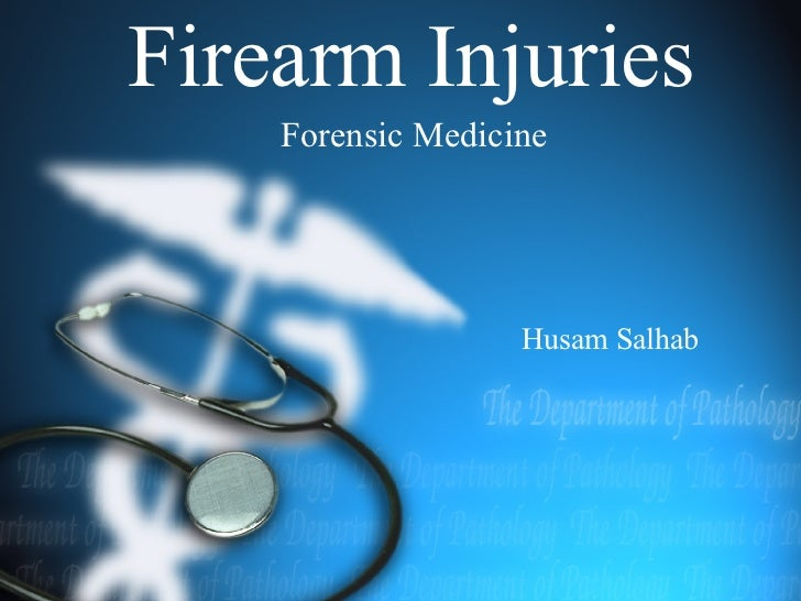 Firearm Injuries Forensic Medicine Husam Salhab