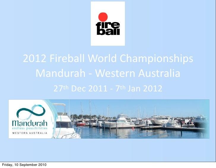 Fireball worlds 2012 mandurah