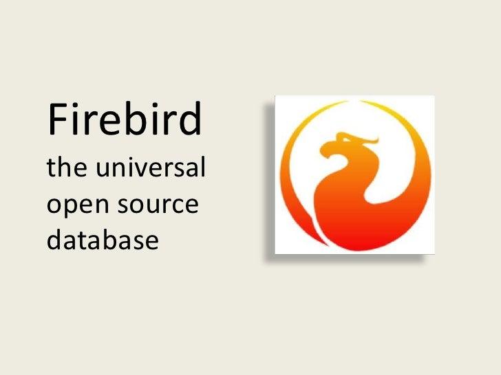 Firebirdthe universal open source database<br />