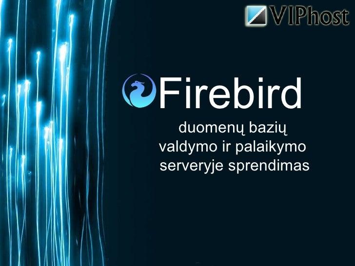 Firebird   duomen ų bazių  valdymo ir palaikymo  serveryje sprendimas