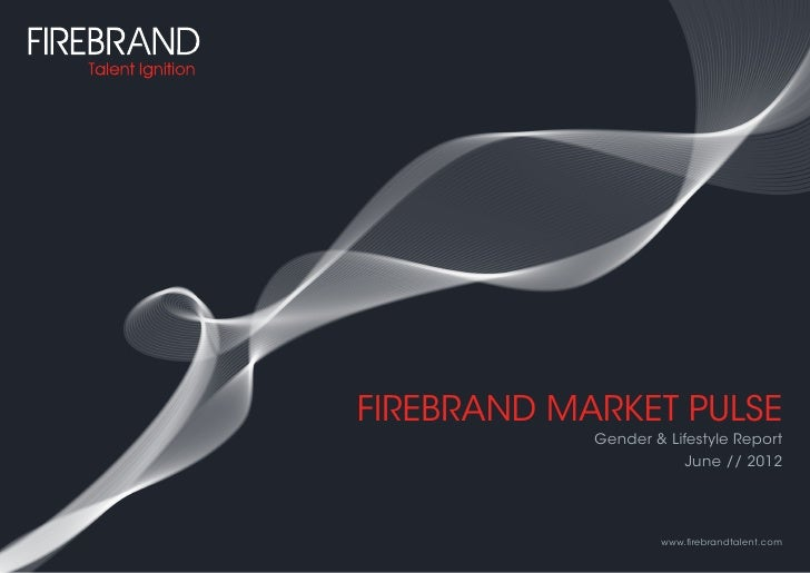 FIREBRAND MARKET PULSE            Gender & Lifestyle Report                        June // 2012                    www.fir...