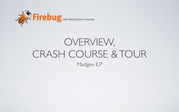 OVERVIEW,CRASH COURSE & TOUR       Madgex ILP