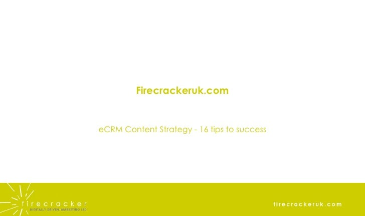 Firecrackeruk.com eCRM Content Strategy - 16 tips to success