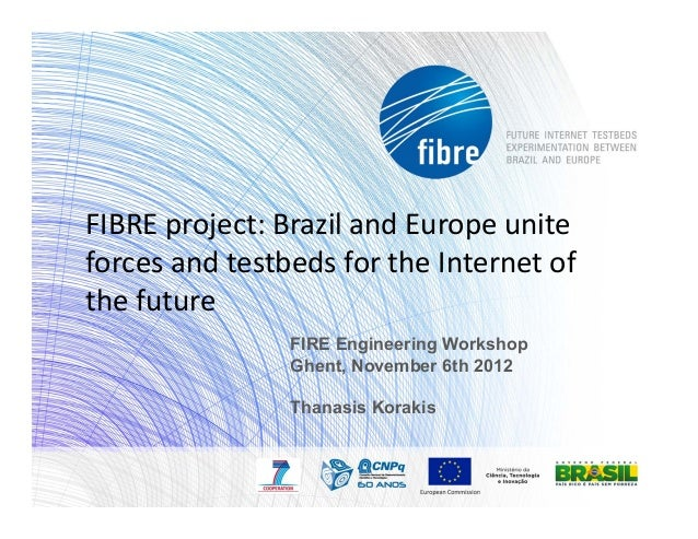 FIBRE project: Brazil and Europe unite forces and testbeds for the Internet of the future
