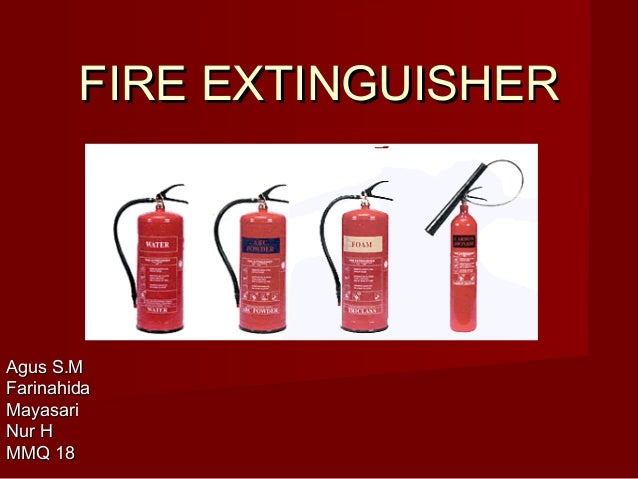 FIRE EXTINGUISHERAgus S.MFarinahidaMayasariNur HMMQ 18