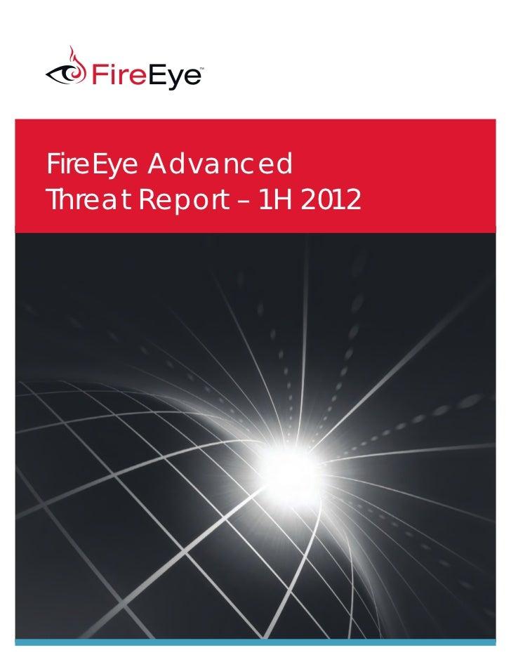 Fire Eye Advanced Threat Report 1 H 2012