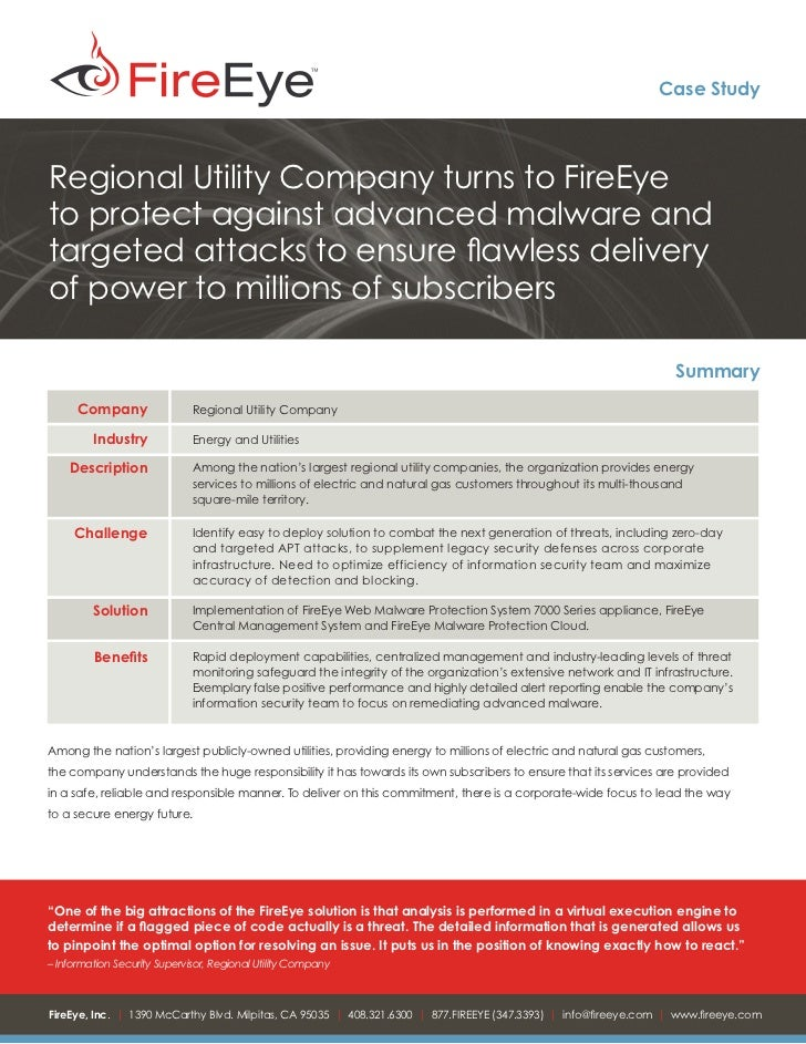 Case StudyRegional Utility Company turns to FireEyeto protect against advanced malware andtargeted attacks to ensure flawl...