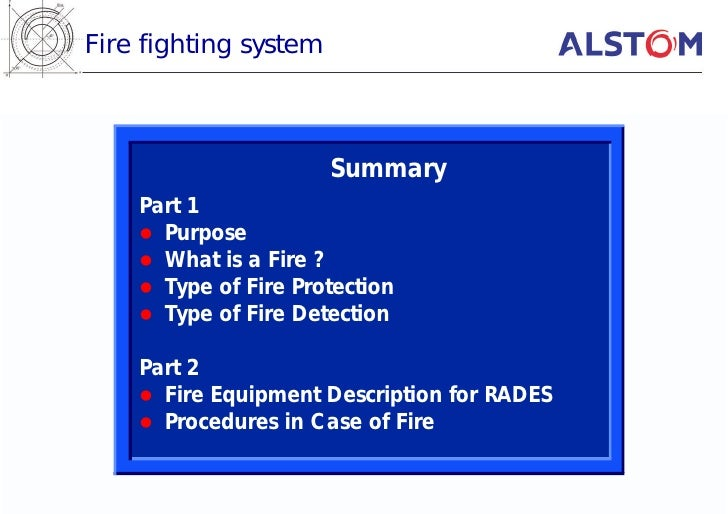 Fire fighting system                           Summary     Part 1     l Purpose     l What is a Fire ?     l Type of Fire ...