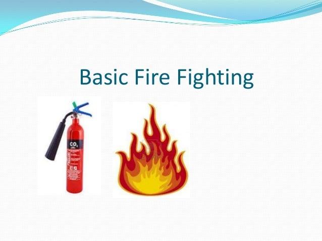 Basic Fire Fighting