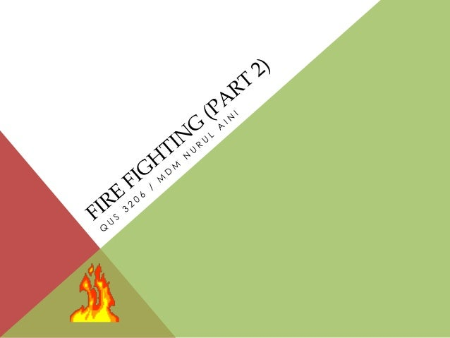 ACTIVE FIRE FIGHTING SYSTEM • Function : 1- To detect the early stage of fire 2- To give the fire emergency warning 3- To ...